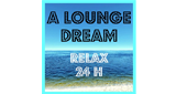 A Lounge Dream – Relax 24H